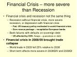 financial crisis more severe than recession