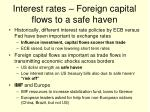 interest rates foreign capital flows to a safe haven