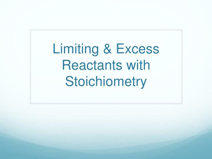 limiting excess reactants with stoichiometry n.