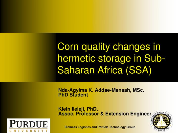 corn quality changes in hermetic storage in sub saharan africa ssa n.