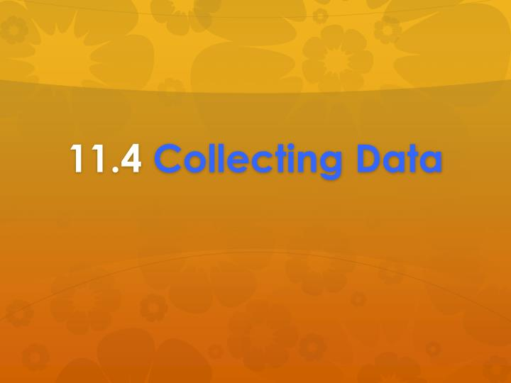 11 4 collecting data n.