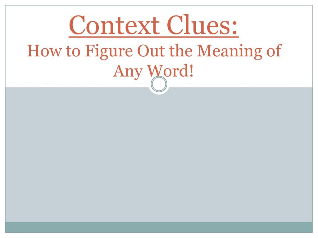 PPT - Context Clues: How to Figure Out the Meaning of Any