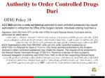 authority to order controlled drugs dari1