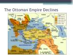 the ottoman empire declines