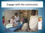 engage with the community