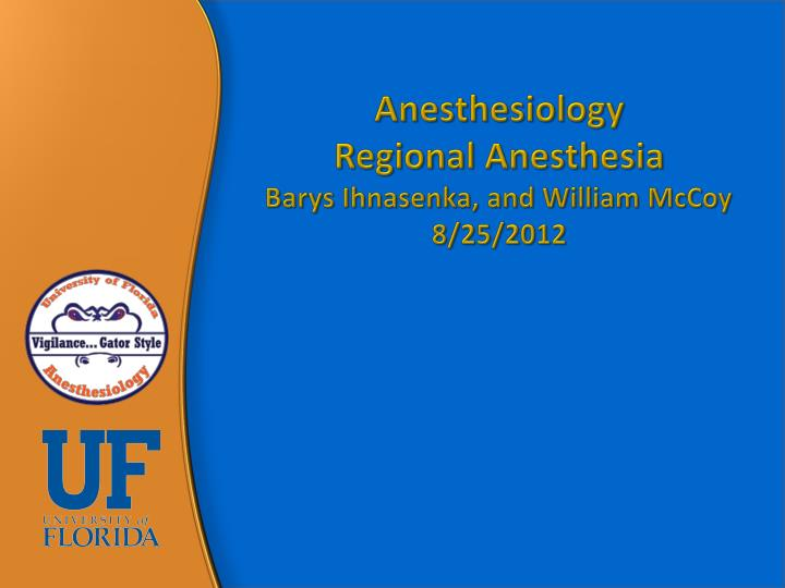 anesthesiology regional anesthesia barys ihnasenka and william mccoy 8 25 2012 n.
