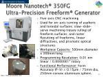 moore nanotech 350fg ultra precision freeform generator