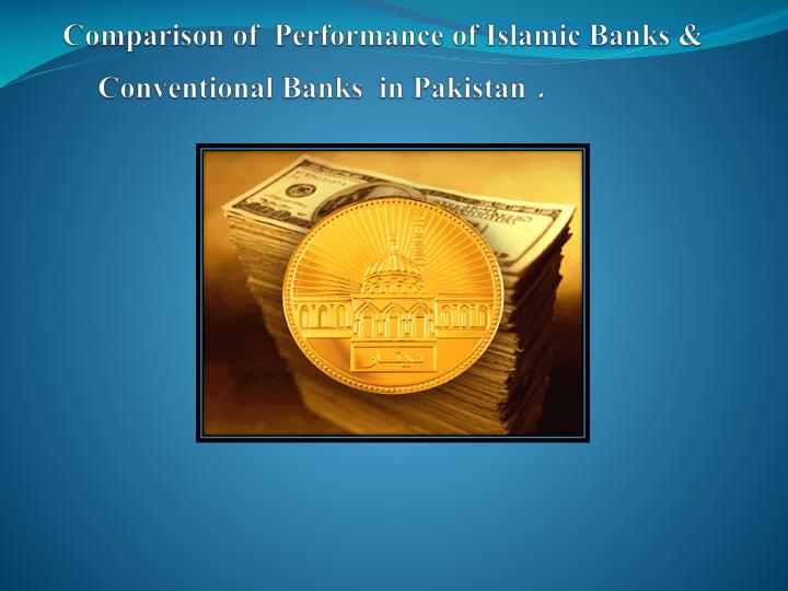 comparison of performance of islamic banks conventional banks in pakistan n.