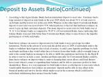 deposit to assets ratio continued