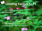 limiting factors to ps