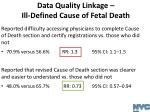 data quality linkage ill defined cause of fetal death