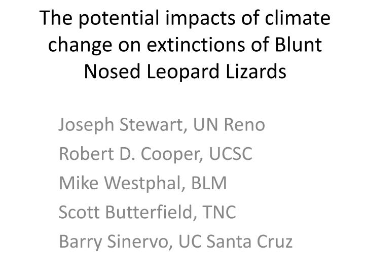 the potential impacts of climate change on extinctions of blunt nosed leopard lizards n.