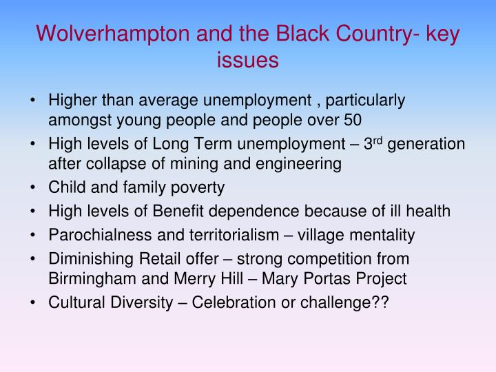 Wolverhampton and the Black Country- key issues