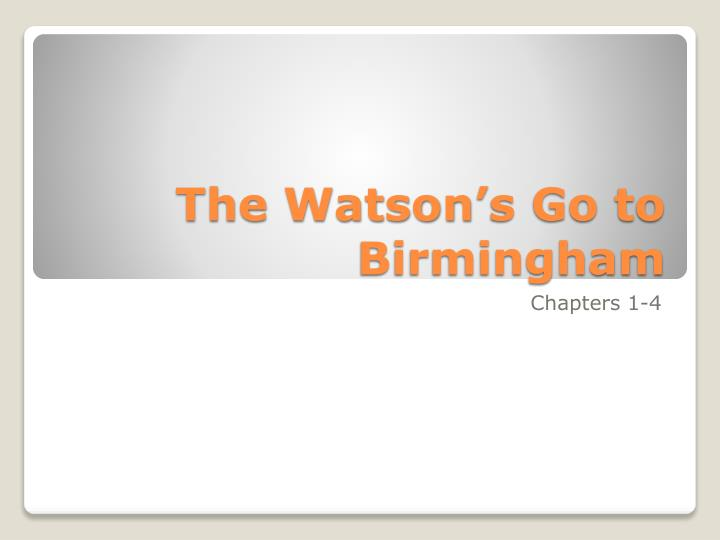 the watson s go to birmingham n.