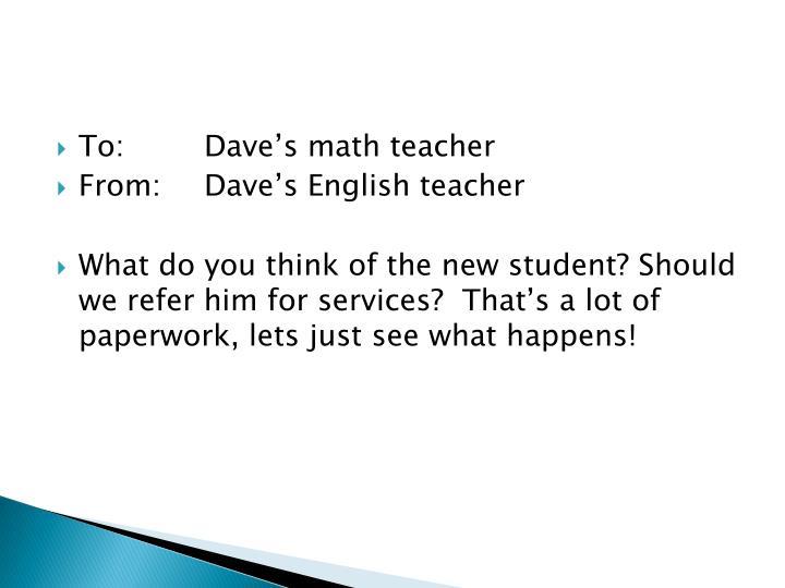 To:Dave's math teacher