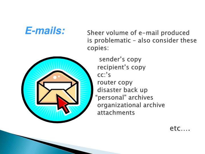 Sheer volume of e-mail produced