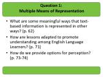 question 1 multiple means of representation