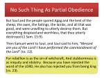 no such thing as partial obedience