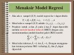 menaksir model regresi