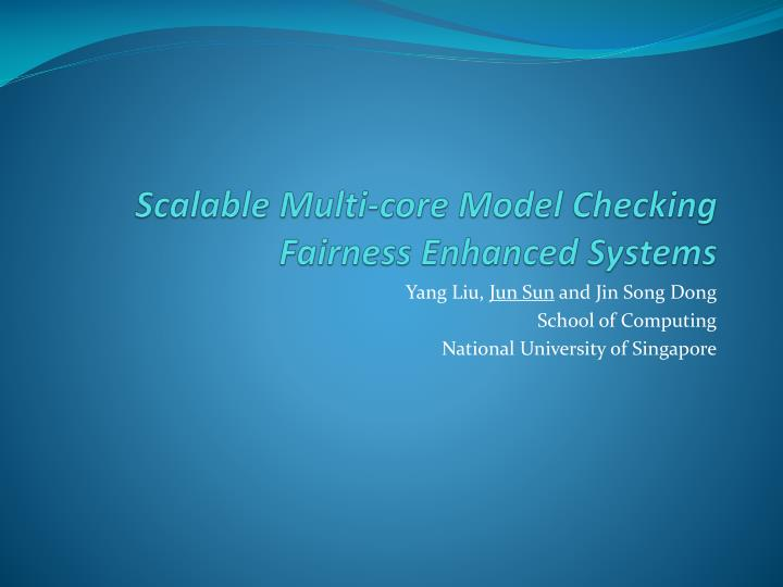 scalable multi core model checking fairness enhanced systems n.