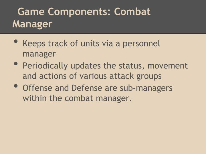 Game Components: Combat Manager