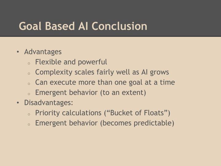 Goal Based AI Conclusion