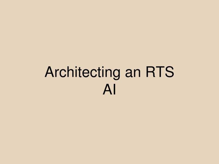 Architecting an RTS AI