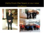 hello from the team in our new uniform