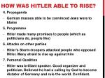 how was hitler able to rise1