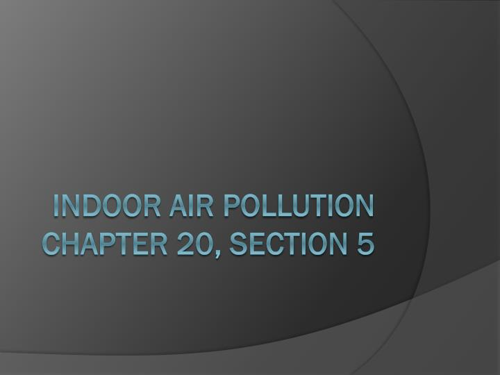 indoor air pollution chapter 20 section 5 n.