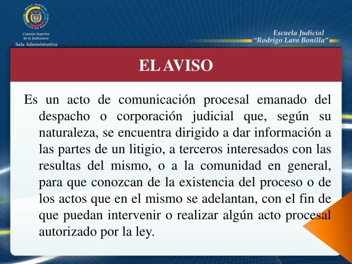 Es un acto de comunicación procesal emanado del despacho o corporación judicial que, según su nat...