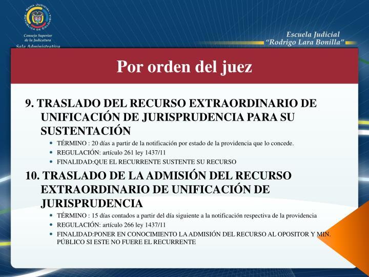 9. TRASLADO DEL RECURSO EXTRAORDINARIO DE UNIFICACIÓN DE JURISPRUDENCIA PARA SU SUSTENTACIÓN