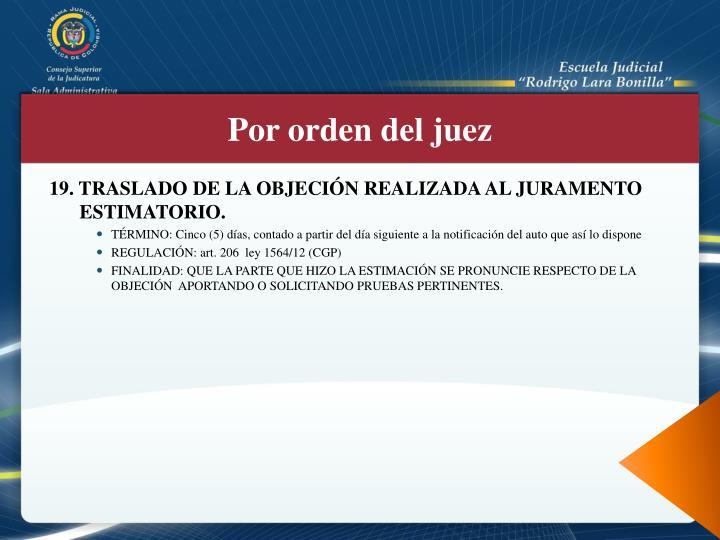 19. TRASLADO DE LA OBJECIÓN REALIZADA AL JURAMENTO ESTIMATORIO.