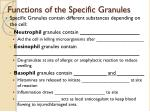 functions of the specific granules