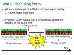 warp scheduling policy