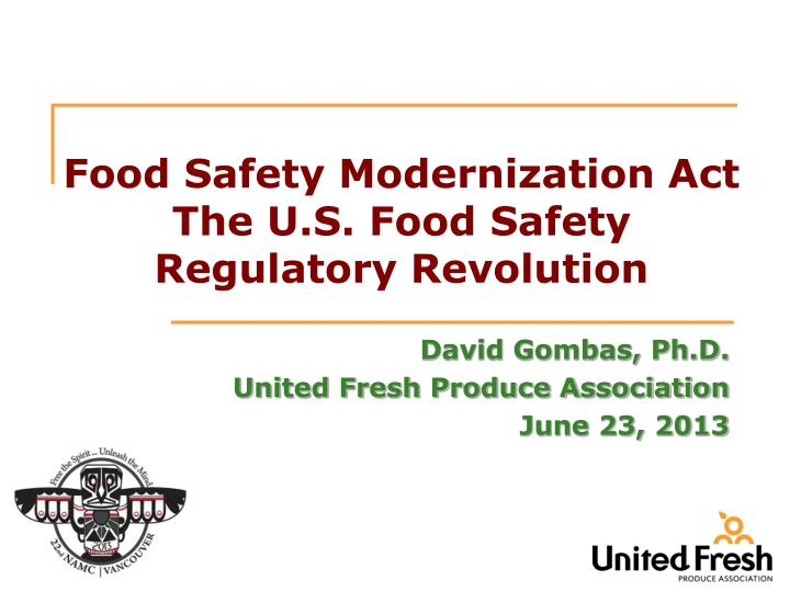 food safety modernization act the u s food safety regulatory revolution n.