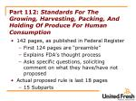part 112 standards for the growing harvesting packing and holding of produce for human consumption