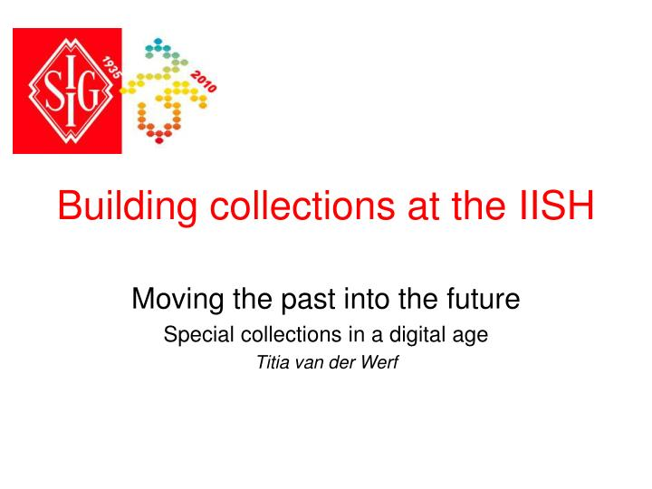 building collections at the iish n.