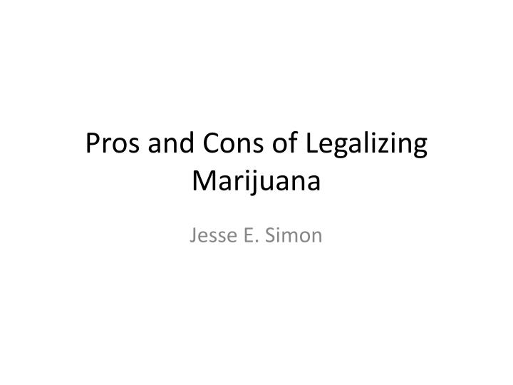pros and cons of legalizing marijuana n.