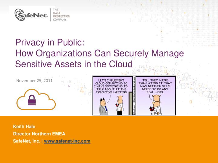 privacy in public how organizations can securely manage sensitive assets in the cloud n.