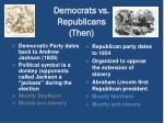 democrats vs republicans then