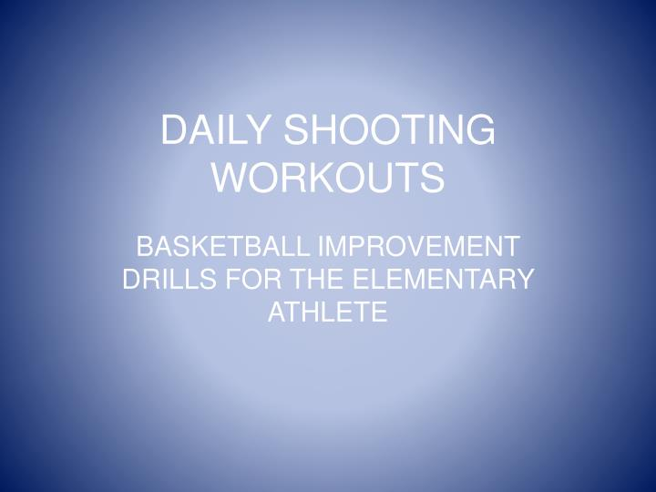 daily shooting workouts n.