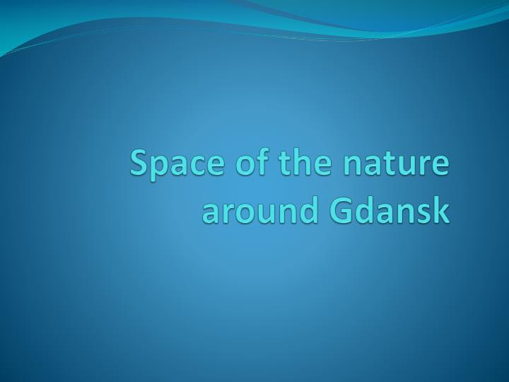 space of the nature around gdansk n.