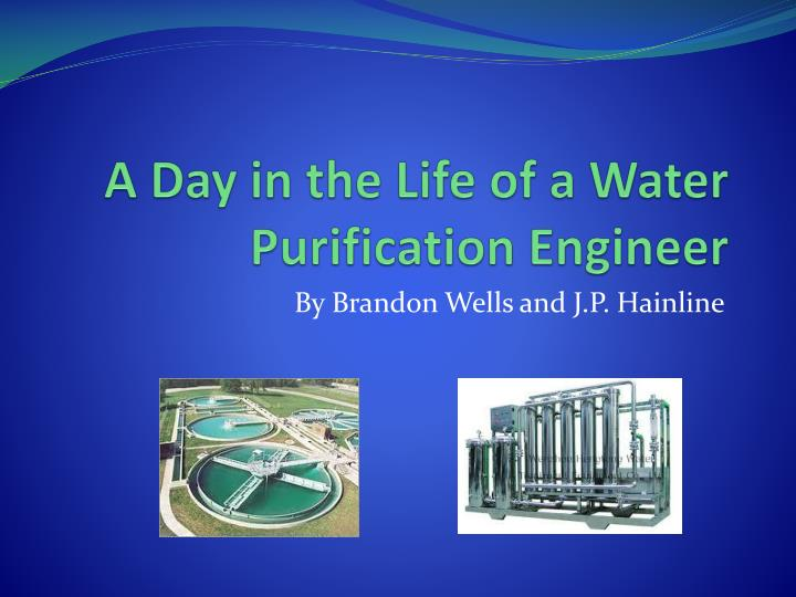 a day in the life of a water purification engineer n.