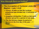was messiah born on sukkot