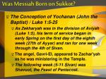 was messiah born on sukkot1