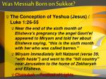was messiah born on sukkot2