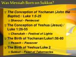 was messiah born on sukkot7
