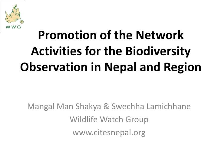 promotion of the network activities for the biodiversity observation in nepal and region n.