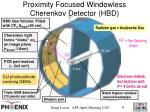 proximity focused windowless cherenkov detector hbd